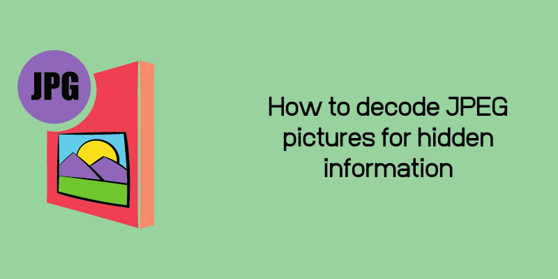 How to decode JPEG pictures for hidden information - How to decode JPEG pictures for hidden information