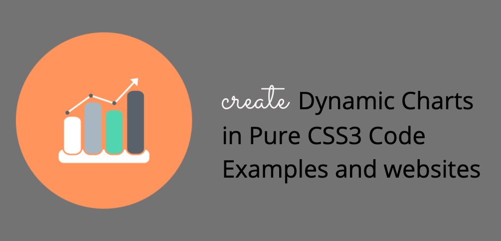 dynamic chart code in CSS3 - Create Dynamic Charts in Pure CSS3