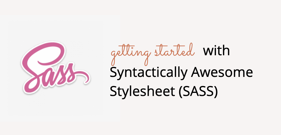 learn SASS - Getting Started with Syntactically Awesome StyleSheets (SASS)