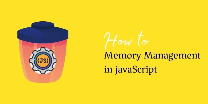 memory management in javascript min - How to do Memory Management in JavaScript