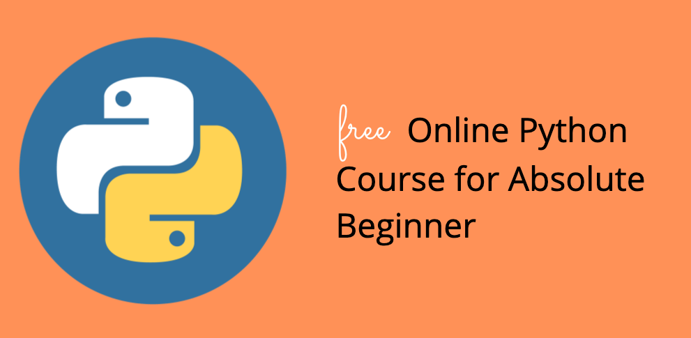 online python course for beginners - Free Online Python Course for Absolute Beginners