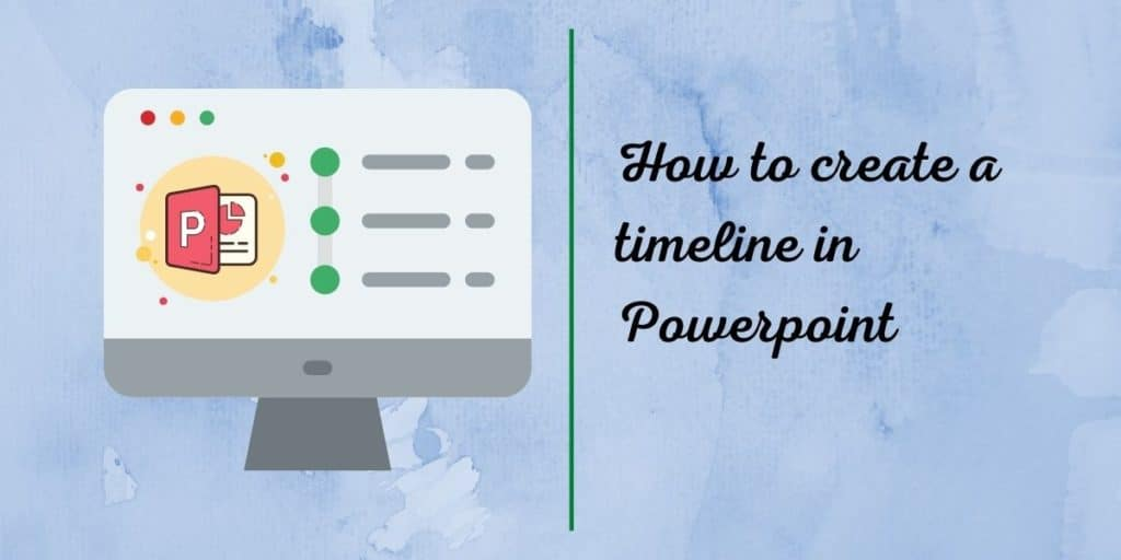 How to create a timeline in Powerpoint(1)