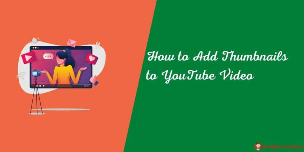 How to Add Thumbnails to YouTube Video - How to Add Thumbnail in YouTube Videos