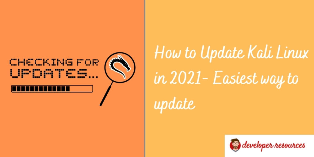 How to Update Kali Linux in 2021- Easiest way to update-