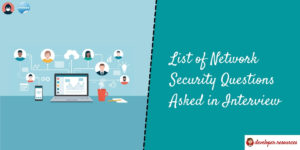 List of Network Security Questions Asked in Interview