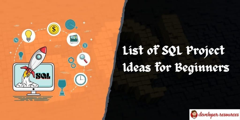 List of SQL Project Ideas for Beginners