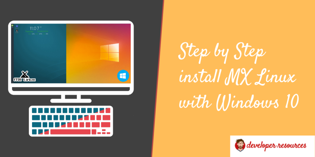 Step by Step install MX Linux with Windows 10
