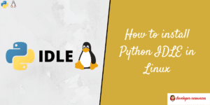 How to install Python IDLE in Linux