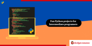 fun python projects for begineers and intermediate programmers