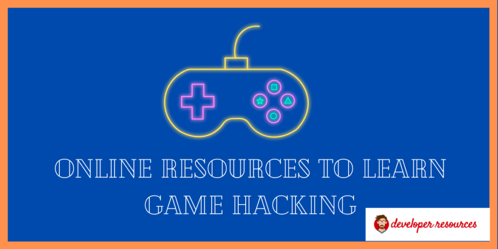 Online Resources to Learn Game Hacking