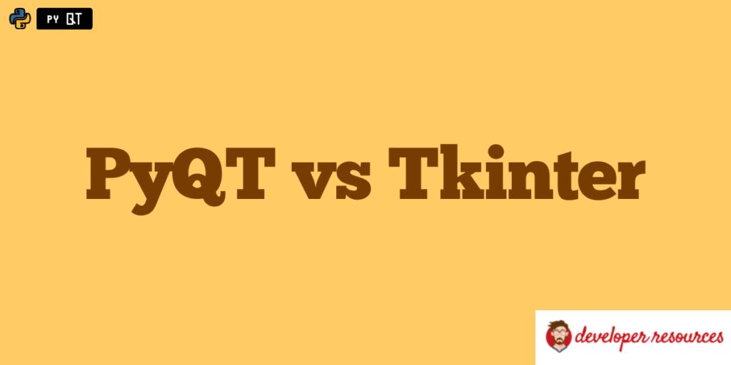 PyQT vs Tkinter