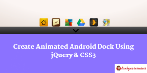 Creating Animated Android Dock Using jQuery & CSS3