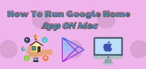 How To Run Google Home App For Mac 1 - Home page