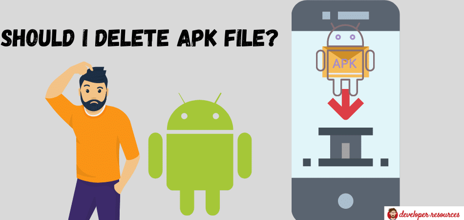 Can I Delete Apk Files From Android - Can I delete apk files from android?