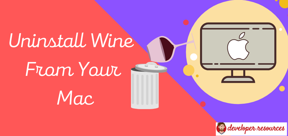 Uninstall Wine From Your Mac - How to Uninstall Wine from your Mac?