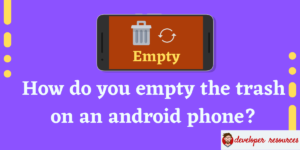 Empty the trash on android