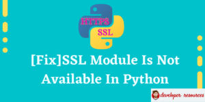 Fix SSL Module Is Not Available In Python