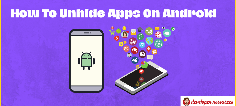 How To Unhide Apps On Android