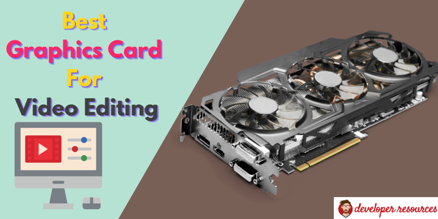 Best-Graphics-Card-For-Video-Editing