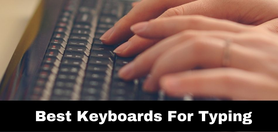 Best Keyboards For Typing