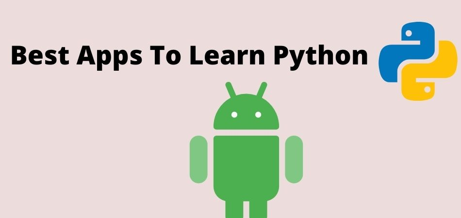 Best Apps To Learn Python
