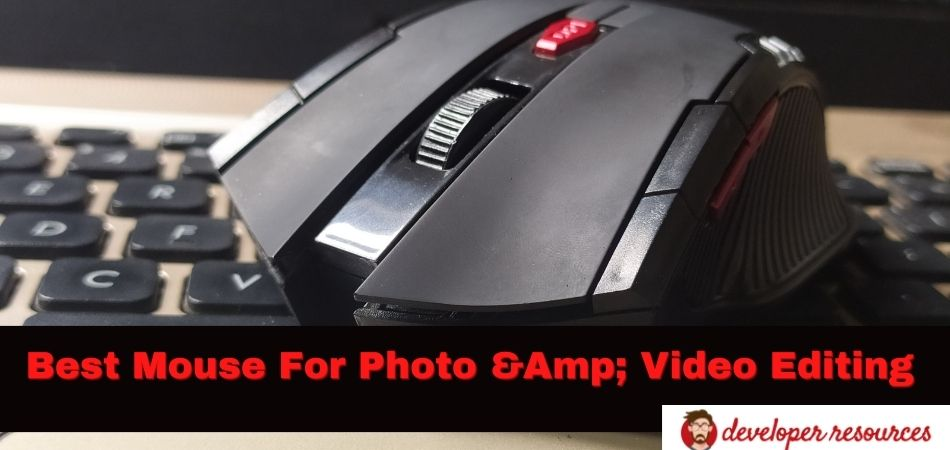 Best Mouse For Photo &Amp; Video Editing