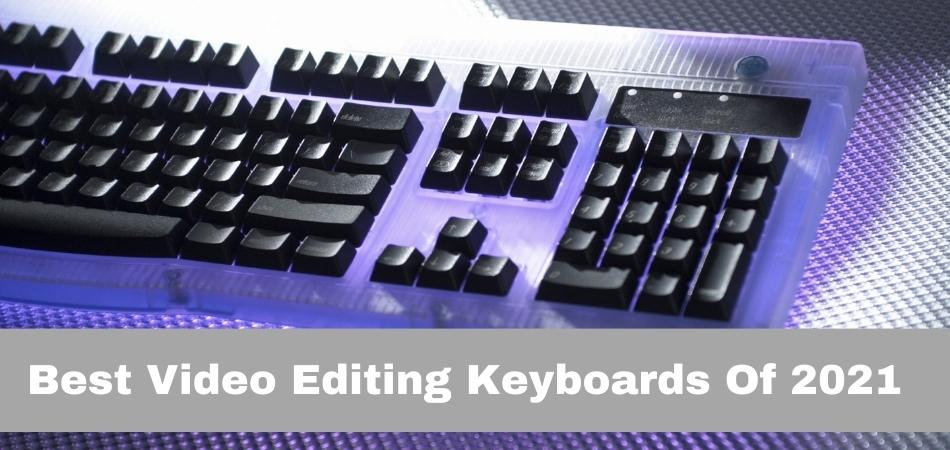 Best Video Editing Keyboards Of 2021 (1)