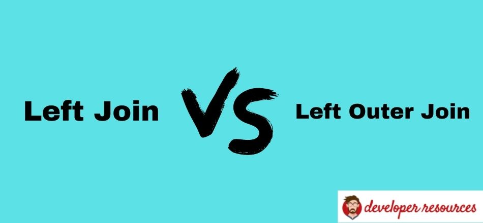 Left Join Vs. Left Outer Join. - Left join vs. left outer join.