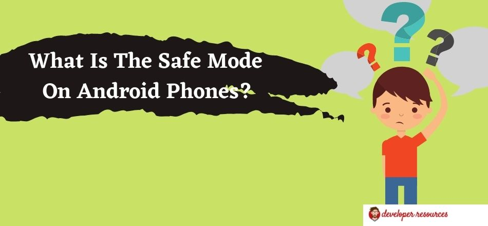 What Is The Safe Mode On Android Phones